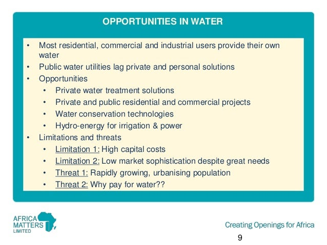 OPPORTUNITIES IN WATER • • •  •  Most residential, commercial and industrial users provide their own water Public water ut...