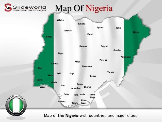 Map Of Nigeria Map of the Nigeria with countries and major cities. Abuja Anambra Enugu Akwa Ibom Adamawa Abia Bauchi Bayel...