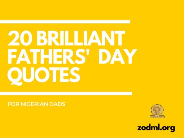 13 Brilliant Fathers\' Day Quotes for Nigerian Dads