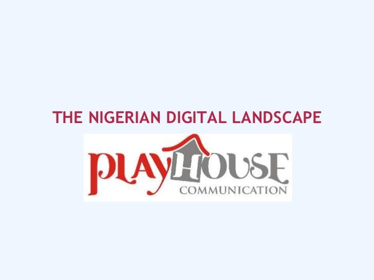 THE NIGERIAN DIGITAL LANDSCAPE<br />