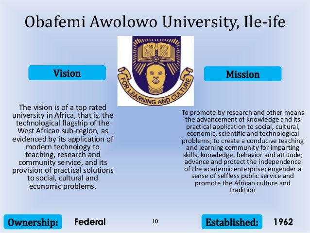 Vision Mission Ownership: Established:10 The vision is of a top rated university in Africa, that is, the technological fla...