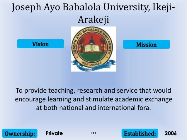 Vision Mission Ownership: Established:111 To provide teaching, research and service that would encourage learning and stim...