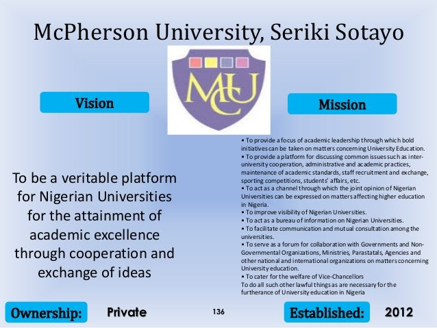 Vision Mission Ownership: Established:136 To be a veritable platform for Nigerian Universities for the attainment of acade...
