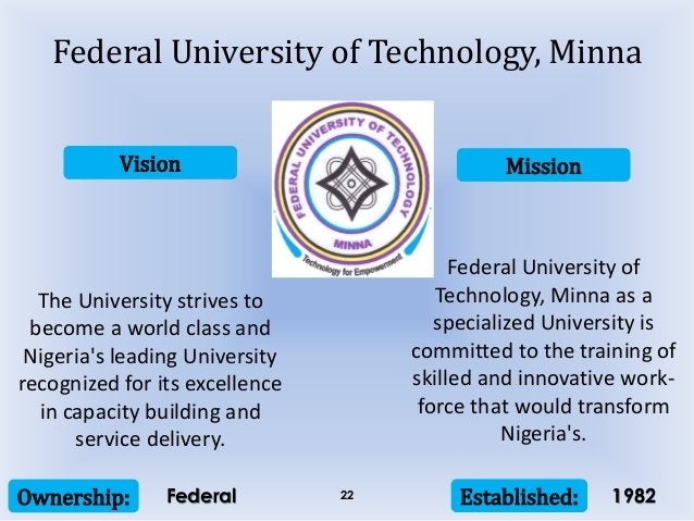 Vision Mission Ownership: Established:22 The University strives to become a world class and Nigeria's leading University r...