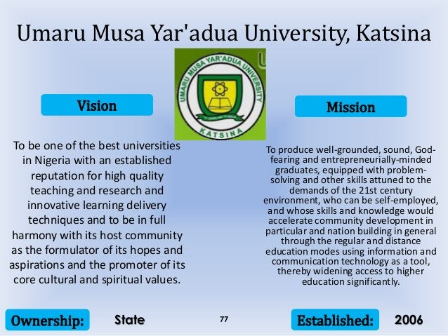 Vision Mission Ownership: Established:77 To be one of the best universities in Nigeria with an established reputation for ...