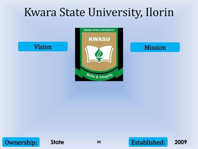 Vision Mission Ownership: Established:80 Kwara State University, Ilorin State 2009