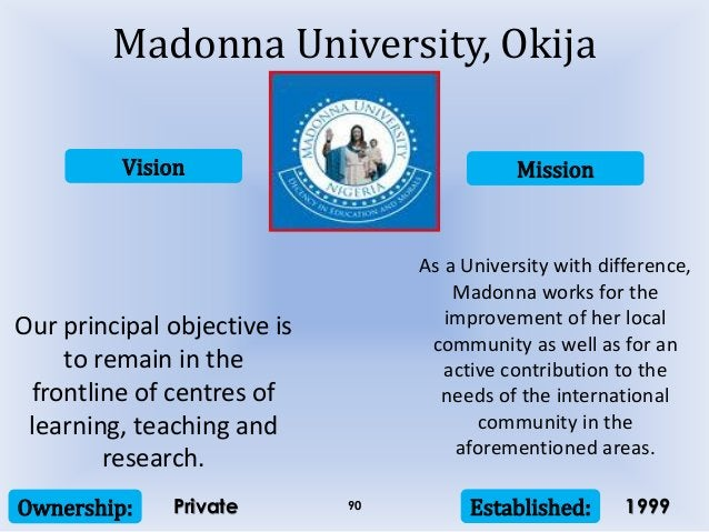 Vision Mission Ownership: Established:90 Our principal objective is to remain in the frontline of centres of learning, tea...