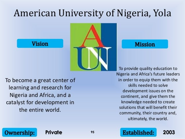 Vision Mission Ownership: Established:95 To become a great center of learning and research for Nigeria and Africa, and a c...