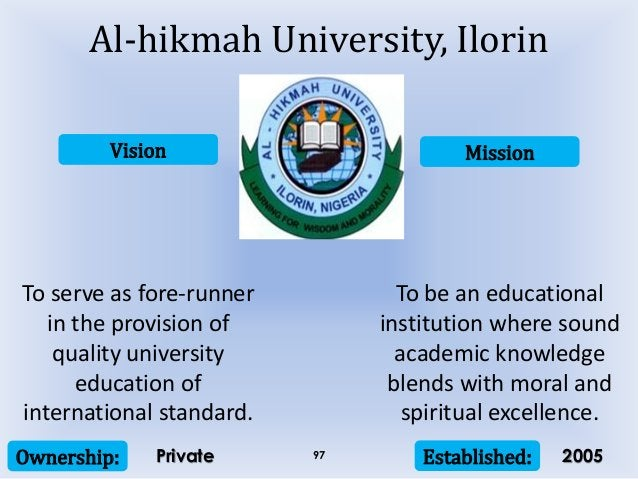Vision Mission Ownership: Established:97 To serve as fore-runner in the provision of quality university education of inter...