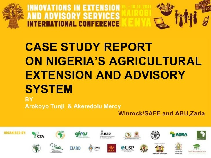 CASE STUDY REPORT ON NIGERIA'S AGRICULTURAL EXTENSION AND ADVISORY SYSTEM   BY Arokoyo Tunji  & Akeredolu Mercy Winrock/SA...