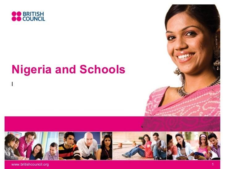 Nigeria and SchoolsIwww.britishcouncil.org   1