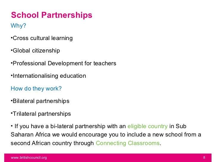 School PartnershipsWhy?•Cross cultural learning•Global citizenship•Professional Development for teachers•Internationalisin...