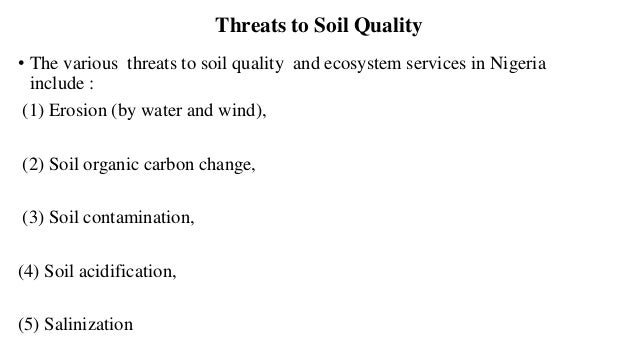 Threats to Soil Quality Contd. (6) Loss of soil biodiversity, ( 7) Water-logging, (8) Nutrient Mining, (9) Soil Compaction...
