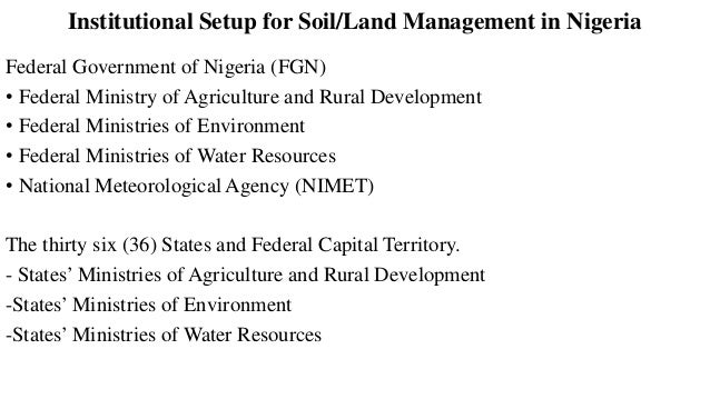 Institutional Setup for Soil/Land Management in Nigeria cont. Local Government Areas (LGAs) of States and Federal Capital ...