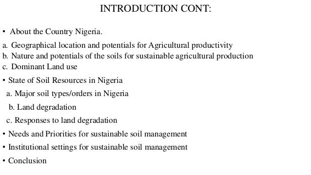 INTRODUCTION CONT: • About the Country Nigeria. a. Geographical location and potentials for Agricultural productivity b. N...