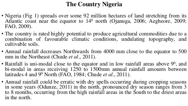 The Country Nigeria • Nigeria (Fig 1) spreads over some 92 million hectares of land stretching from its Atlantic coast nea...