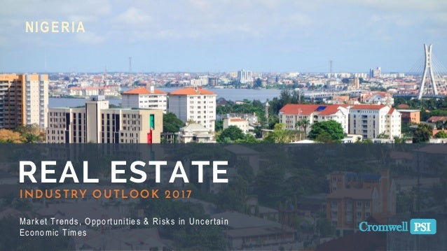 Nigeria Real Estate Industry Outlook 2017 Report Abridged Version