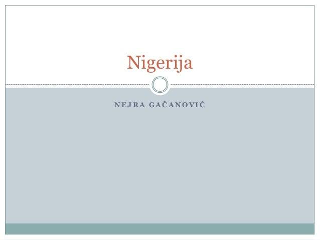 Nigerija NEJRA GAČANOVIĆ