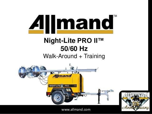 Night-Lite PRO II™  50/60 Hz  Walk-Around + Training  www.allmand.com