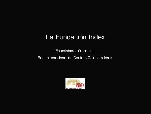 La Fundación Index En colaboración con su Red Internacional de Centros Colaboradores