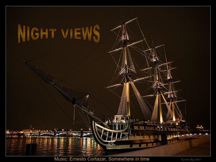 NIGHT VIEWS Music: Ernesto Cortazar, Somewhere in time