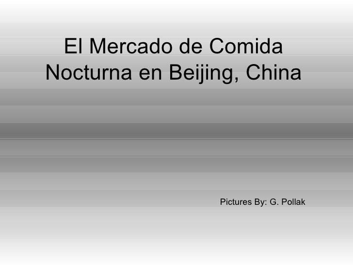 El Mercado de Comida Nocturna en Beijing, China Pictures By: G. Pollak