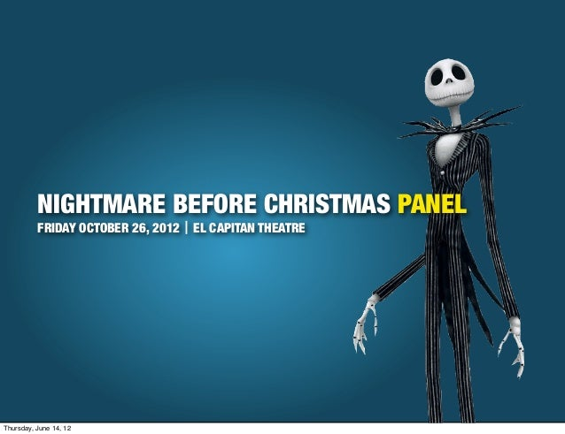 NIGHTMARE BEFORE CHRISTMAS PANEL          FRIDAY OCTOBER 26, 2012┃EL CAPITAN THEATREThursday, June 14, 12