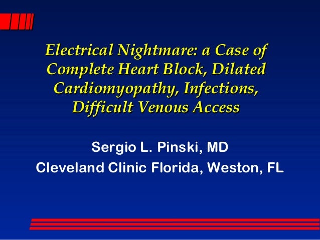 Electrical Nightmare: a Case ofElectrical Nightmare: a Case of Complete Heart Block, DilatedComplete Heart Block, Dilated ...