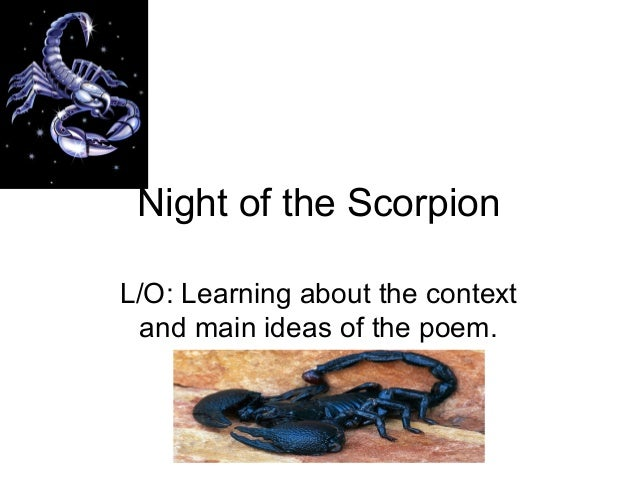 Night of the Scorpion L/O: Learning about the context and main ideas of the poem.