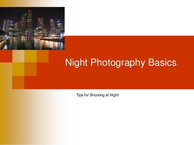 Night Photography Basics Tips for Shooting at Night