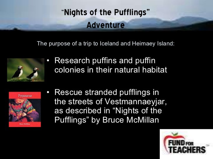 The purpose of a trip to Iceland and Heimaey Island:  <ul><li>Research puffins and puffin colonies in their natural habita...