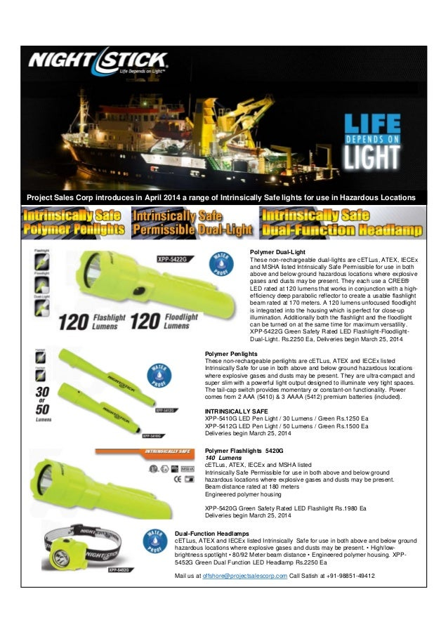 Polymer Dual-Light These non-rechargeable dual-lights are cETLus, ATEX, IECEx and MSHA listed Intrinsically Safe Permissib...