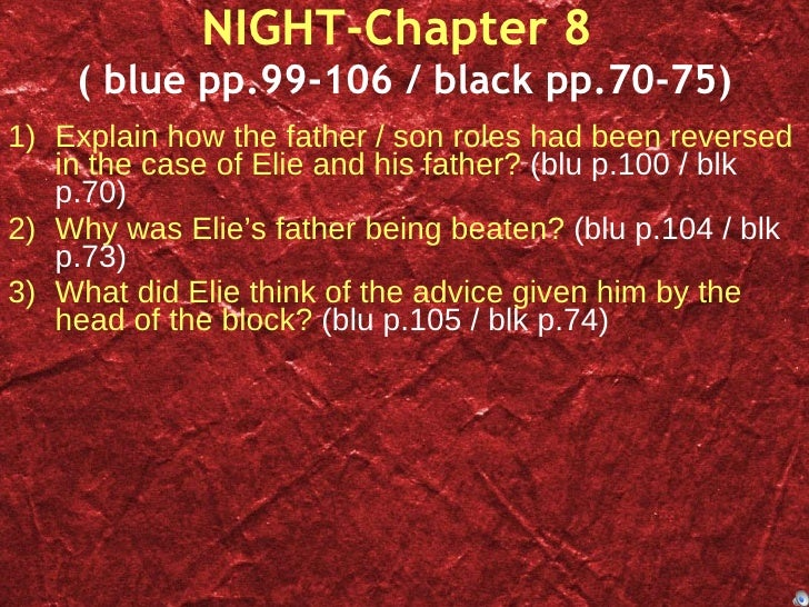 essay about night by elie wiesel Rafael cruz english 10h 2/1/14 mr sheehan in the novel night, elie wiesel develops the theme of fathers and sons by the usage of figurative language he.