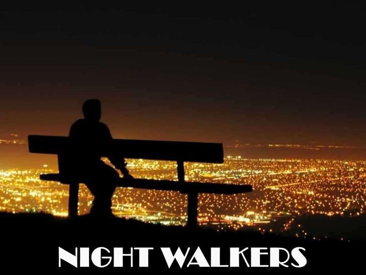 NIGHT WALKERS<br />