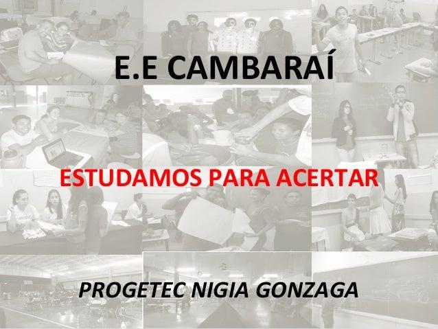 E.E CAMBARAÍ ESTUDAMOS PARA ACERTAR PROGETEC NIGIA GONZAGA