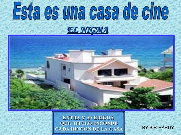Esta es una casa de cine EL NIGMA ENTRA Y AVERIGUA QUE TITULO ESCONDE CADA RINCON DE LA CASA BY SIR HARDY