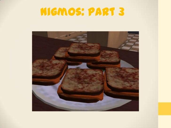 Nigmos: Part 3<br />