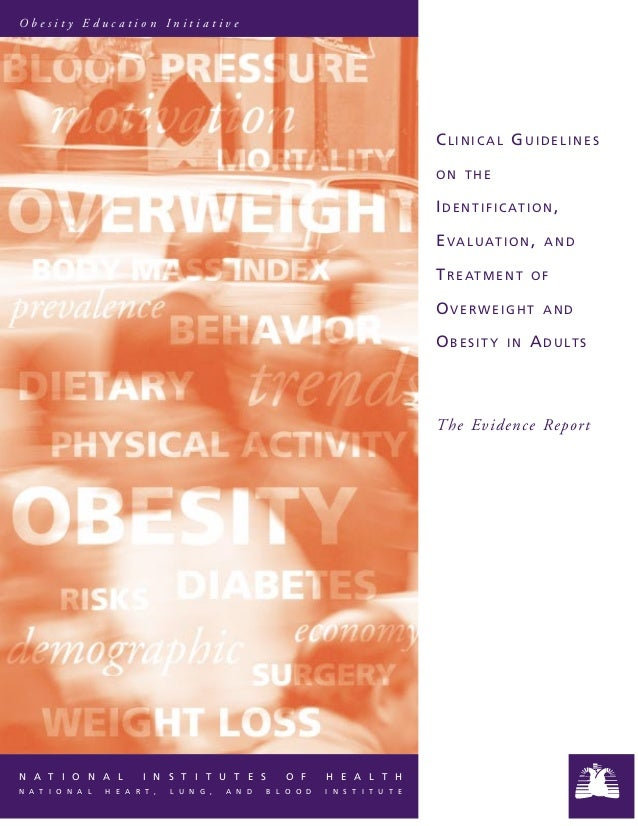 CLINICAL GUIDELINESON THEIDENTIFICATION,EVALUATION, ANDTREATMENT OFOVERWEIGHT ANDOBESITY IN ADULTSThe Evidence ReportN A T...