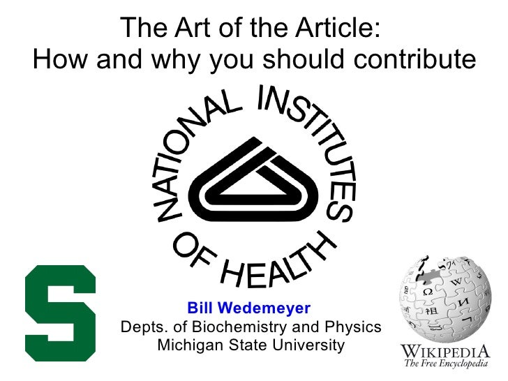 The Art of the Article: How and why you should contribute                    Bill Wedemeyer       Depts. of Biochemistry a...