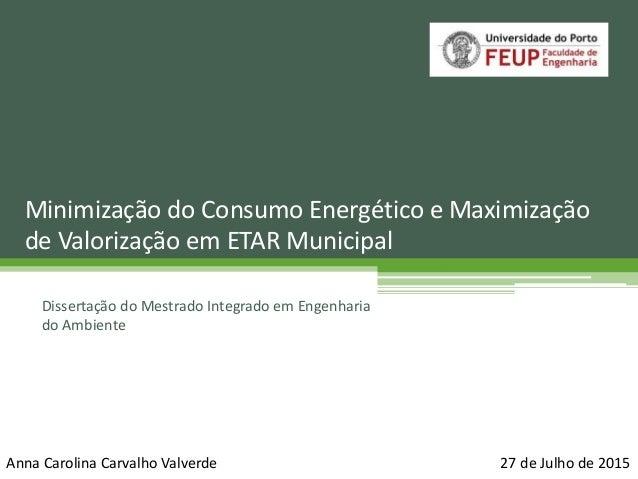 Dissertação do Mestrado Integrado em Engenharia do Ambiente Minimização do Consumo Energético e Maximização de Valorização...