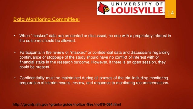 """14  Data Monitoring Committee:  • When """"masked"""" data are presented or discussed, no one with a proprietary interest in  th..."""