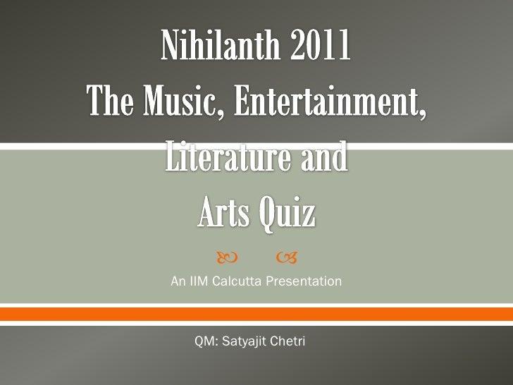          An IIM Calcutta Presentation   QM: Satyajit Chetri