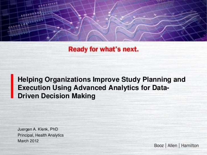 Helping Organizations Improve Study Planning andExecution Using Advanced Analytics for Data-Driven Decision MakingJuergen ...