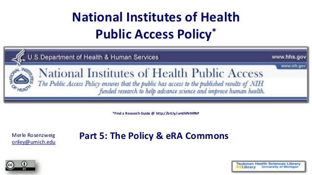 National Institutes of Health                       Public Access Policy*                           *Find a Research Guide...