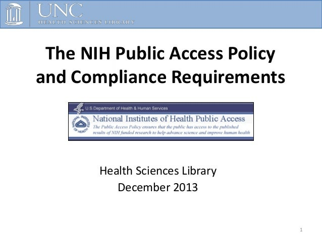The NIH Public Access Policy and Compliance Requirements  Health Sciences Library December 2013  1