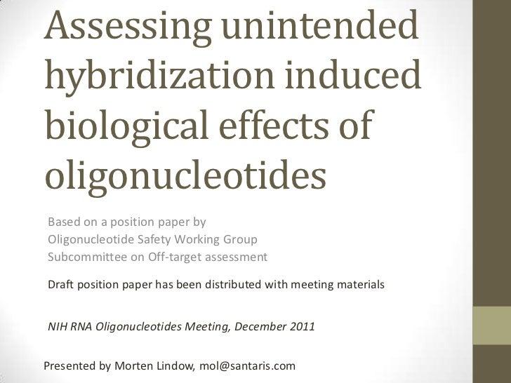 Assessing unintendedhybridization inducedbiological effects ofoligonucleotidesBased on a position paper byOligonucleotide ...