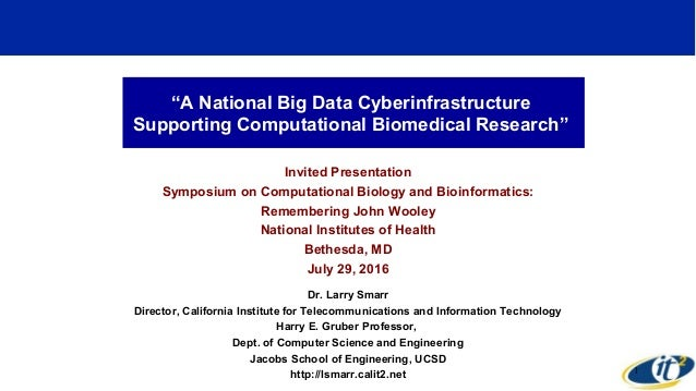 """""""A National Big Data Cyberinfrastructure Supporting Computational Biomedical Research"""" Invited Presentation Symposium on C..."""