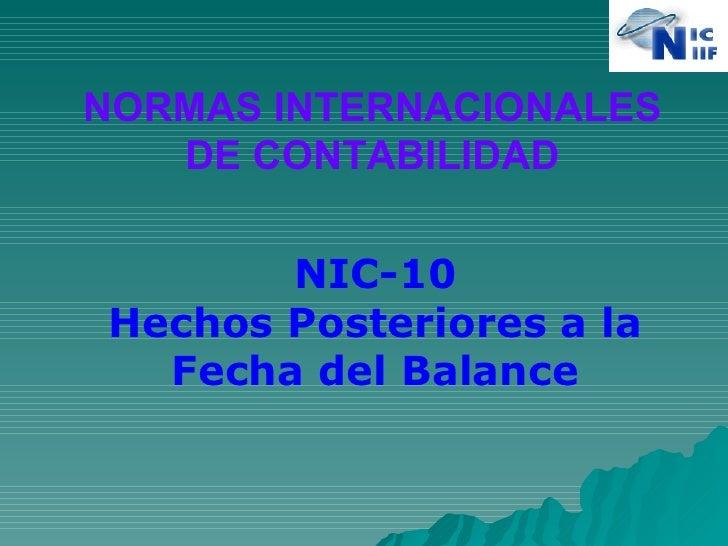 NORMAS INTERNACIONALES DE CONTABILIDAD NIC-10 Hechos Posteriores a la Fecha del Balance