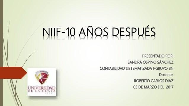 PRESENTADO POR: SANDRA OSPINO SÀNCHEZ CONTABILIDAD SISTEMATIZADA I-GRUPO BN Docente: ROBERTO CARLOS DIAZ 05 DE MARZO DEL 2...