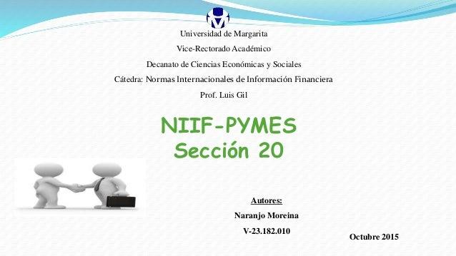 Octubre 2015 NIIF-PYMES Sección 20 Universidad de Margarita Vice-Rectorado Académico Decanato de Ciencias Económicas y Soc...